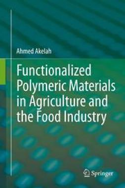 Akelah, Ahmed - Functionalized  Polymeric Materials in Agriculture and the Food Industry, ebook
