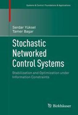Yüksel, Serdar - Stochastic Networked Control Systems, ebook