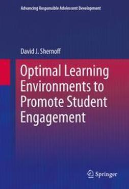Shernoff, David J. - Optimal Learning Environments to Promote Student Engagement, ebook