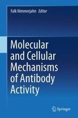 Nimmerjahn, Falk - Molecular and Cellular Mechanisms of Antibody Activity, ebook
