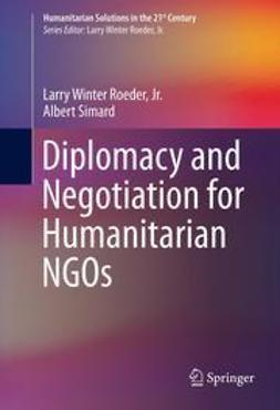 Jr., Larry Winter Roeder, - Diplomacy and Negotiation for Humanitarian NGOs, e-bok