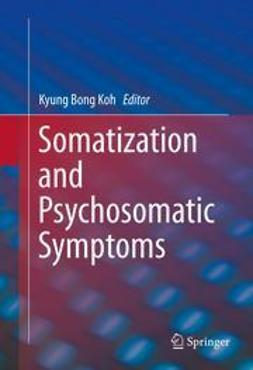 Koh, Kyung Bong - Somatization and Psychosomatic Symptoms, ebook