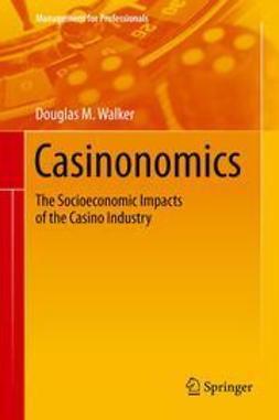 Walker, Douglas M. - Casinonomics, e-bok