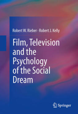 Rieber, Robert W. - Film, Television and the Psychology of the Social Dream, ebook