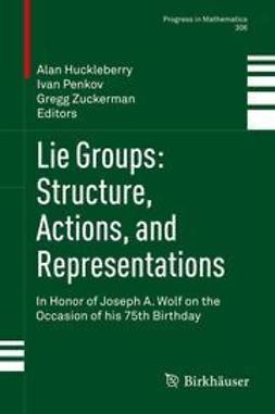 Huckleberry, Alan - Lie Groups: Structure, Actions, and Representations, e-bok
