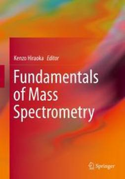 Hiraoka, Kenzo - Fundamentals of Mass Spectrometry, ebook