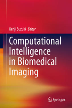 Suzuki, Kenji - Computational Intelligence in Biomedical Imaging, e-bok