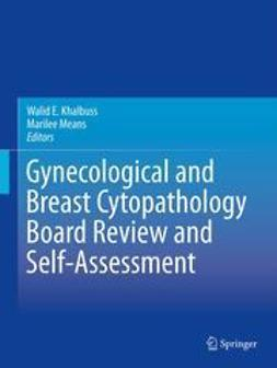 Khalbuss, Walid E. - Gynecological and Breast Cytopathology Board Review and Self-Assessment, ebook