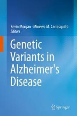 Morgan, Kevin - Genetic Variants in Alzheimer's Disease, ebook