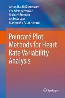 Khandoker, Ahsan Habib - Poincaré Plot Methods for Heart Rate Variability Analysis, ebook