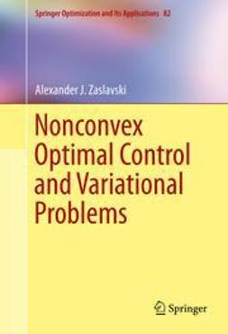Zaslavski, Alexander J. - Nonconvex Optimal Control and Variational Problems, ebook
