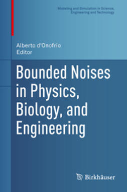 d'Onofrio, Alberto - Bounded Noises in Physics, Biology, and Engineering, ebook