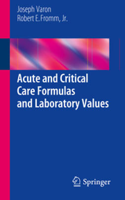 Varon, Joseph - Acute and Critical Care Formulas and Laboratory Values, ebook