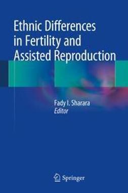 Sharara, Fady I. - Ethnic Differences in Fertility and Assisted Reproduction, e-bok