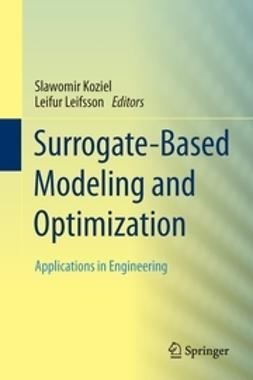 Koziel, Slawomir - Surrogate-Based Modeling and Optimization, ebook