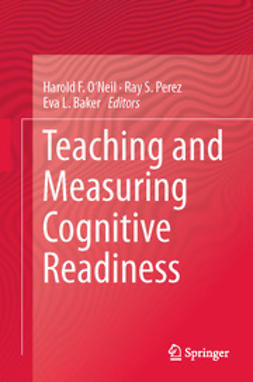 O'Neil, Harold F. - Teaching and Measuring Cognitive Readiness, ebook