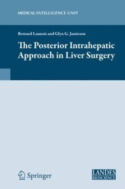 Launois, Bernard - The Posterior Intrahepatic Approach in Liver Surgery, ebook