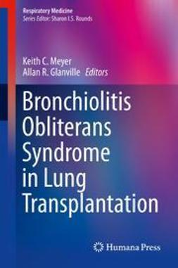 Meyer, Keith C. - Bronchiolitis Obliterans Syndrome in Lung Transplantation, e-bok