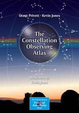 Privett, Grant - The Constellation Observing Atlas, ebook