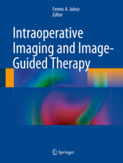 Jolesz, Ferenc A. - Intraoperative Imaging and Image-Guided Therapy, ebook