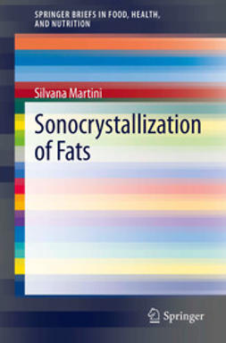 Martini, Silvana - Sonocrystallization of Fats, ebook