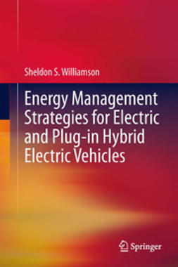Williamson, Sheldon S. - Energy Management Strategies for Electric and Plug-in Hybrid Electric Vehicles, ebook