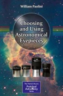 Paolini, William - Choosing and Using Astronomical Eyepieces, ebook