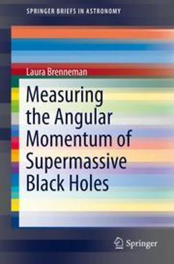 Brenneman, Laura - Measuring the Angular Momentum of Supermassive Black Holes, ebook