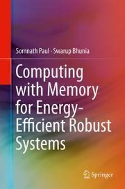 Paul, Somnath - Computing with Memory for Energy-Efficient Robust Systems, ebook