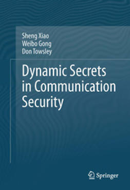 Xiao, Sheng - Dynamic Secrets in Communication Security, ebook
