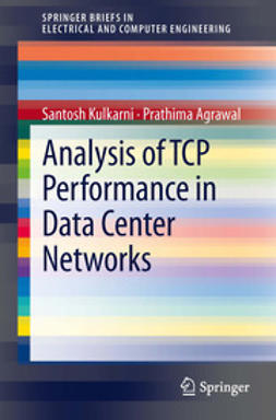 Kulkarni, Santosh - Analysis of TCP Performance in Data Center Networks, ebook