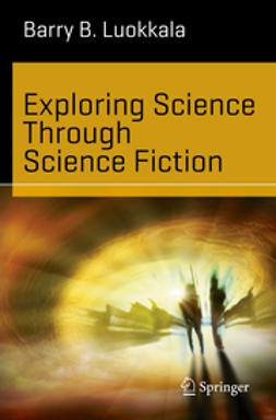 Luokkala, Barry B. - Exploring Science Through Science Fiction, e-kirja