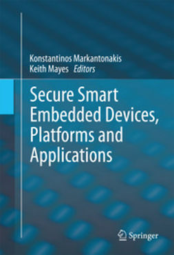 Markantonakis, Konstantinos - Secure Smart Embedded Devices, Platforms and Applications, ebook