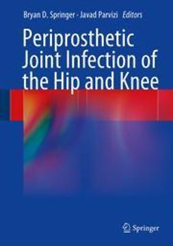 Springer, Bryan D. - Periprosthetic Joint Infection of the Hip and Knee, e-bok