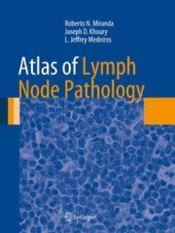 Miranda, Roberto N. - Atlas of Lymph Node Pathology, ebook
