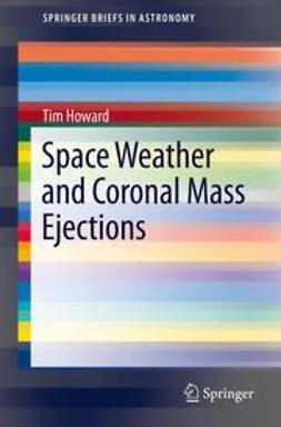 Howard, Tim - Space Weather and Coronal Mass Ejections, ebook