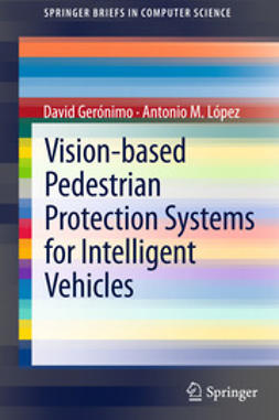Gerónimo, David - Vision-based Pedestrian Protection Systems for Intelligent Vehicles, ebook