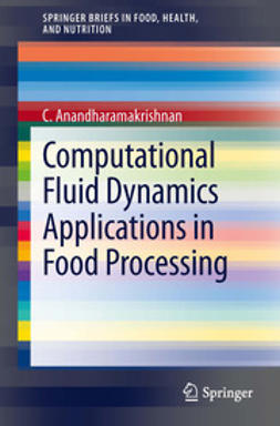 Anandharamakrishnan, C. - Computational Fluid Dynamics Applications in Food Processing, e-kirja