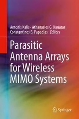 Kalis, Antonis - Parasitic Antenna Arrays for Wireless MIMO Systems, ebook