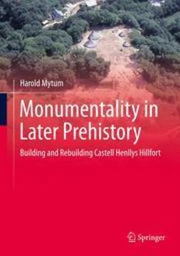 Mytum, Harold - Monumentality in Later Prehistory, ebook
