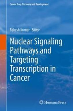 Kumar, Rakesh - Nuclear Signaling Pathways and Targeting Transcription in Cancer, e-kirja