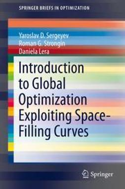 Sergeyev, Yaroslav D. - Introduction to Global Optimization Exploiting Space-Filling Curves, ebook