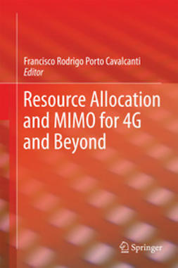 Cavalcanti, Francisco Rodrigo Porto - Resource Allocation and MIMO for 4G and Beyond, ebook