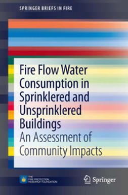 Inc., Code Consultants, - Fire Flow Water Consumption in Sprinklered and Unsprinklered Buildings, ebook