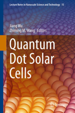 Wu, Jiang - Quantum Dot Solar Cells, ebook