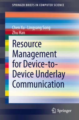 Song, Lingyang - Resource Management for Device-to-Device Underlay Communication, ebook
