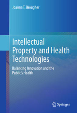 Brougher, Joanna T. - Intellectual Property and Health Technologies, ebook