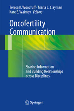 Woodruff, Teresa K - Oncofertility Communication, e-kirja