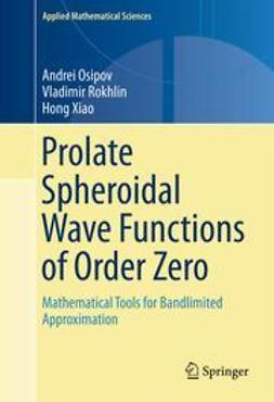 Osipov, Andrei - Prolate Spheroidal Wave Functions of Order Zero, ebook