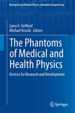 DeWerd, Larry A. - The Phantoms of Medical and Health Physics, ebook